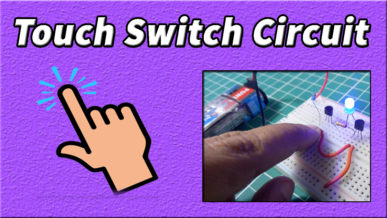 How to make simple Touch Switch circuit using Transistor | Basic