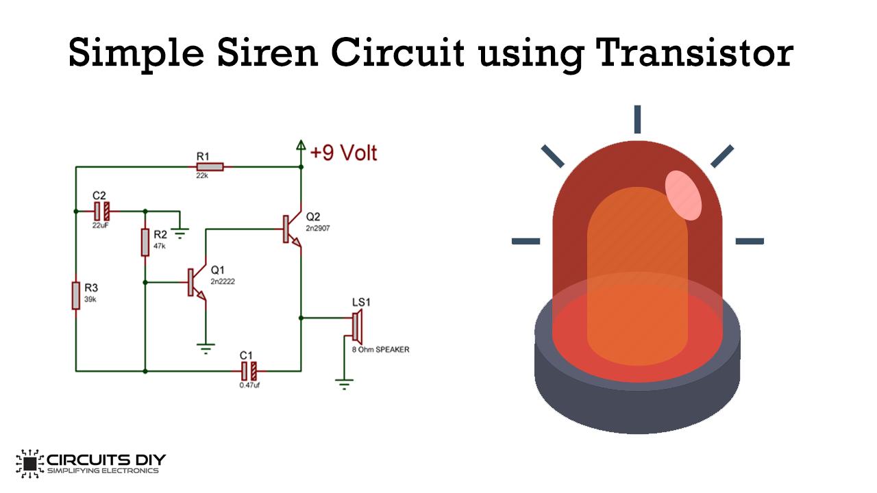 Simple Siren Circuit Using Transistors