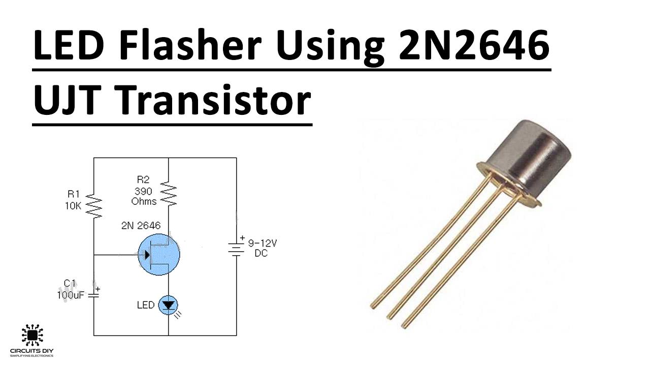 Simple LED Flasher Using 2N2646 UJT Transistor